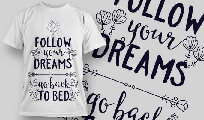 Follow your dreams - T-Shirt - Shirto.nl