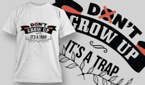 Don't grow up It's a Trap - T-Shirt - Shirto.nl