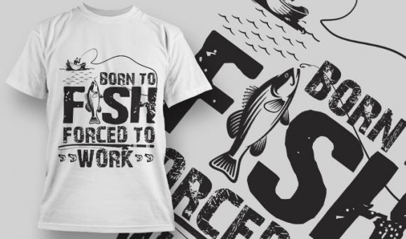 Born to fish Forced to Work - T-Shirt - Shirto.nl