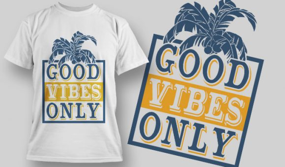 Good vibes only T-Shirt - Omega Design