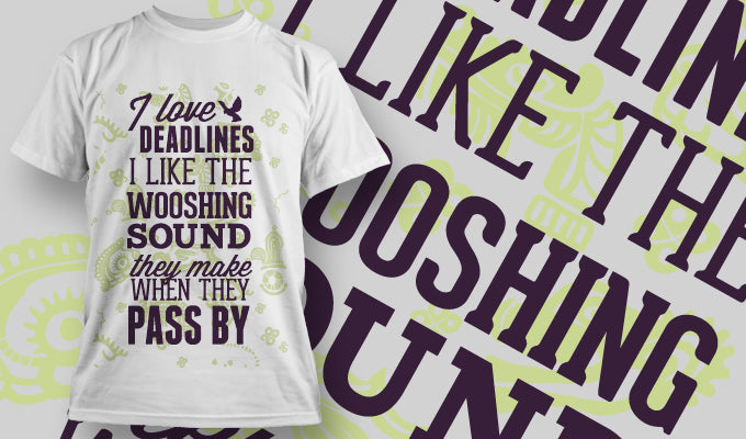 I love deadlines... - T-Shirt - Shirto.nl