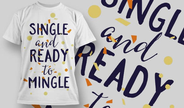 Single and ready to mingle - T-Shirt - Shirto.nl