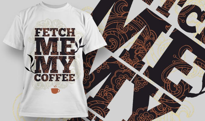 Fetch me my Coffee - T-Shirt - Shirto.nl