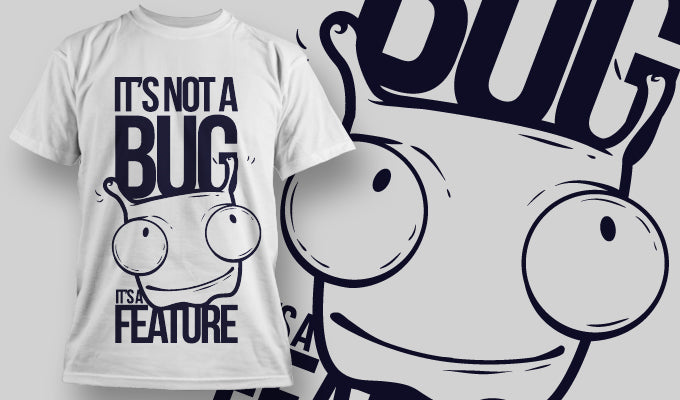 Not a bug... - T-Shirt - Shirto.nl