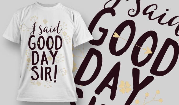 I said good day sir T-Shirt - Omega Design