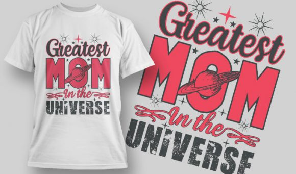 Greatest Mom in the Universe - T-Shirt - Shirto.nl