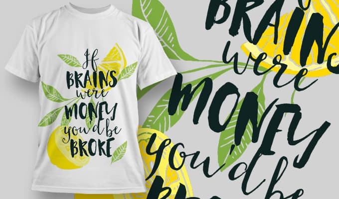 If brains were money you'd be broke - T-Shirt - Shirto.nl
