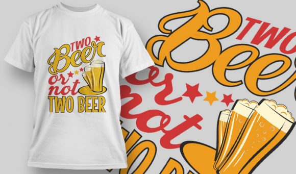 Two Beer or not Two Beer - T-Shirt - Shirto.nl