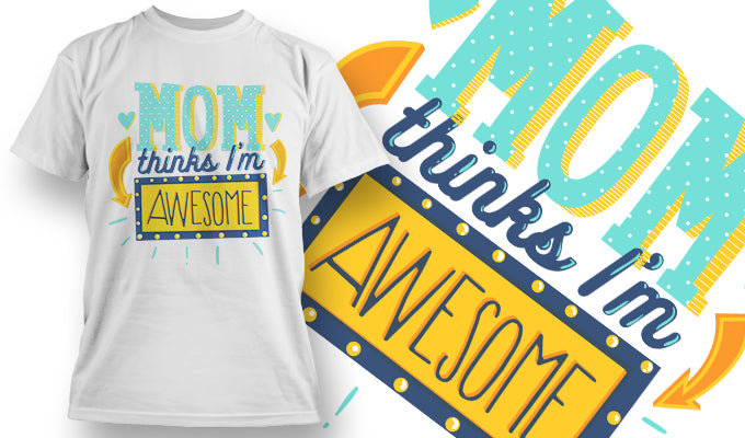 Mom Thinks I'm Awesome - T-Shirt - Shirto.nl