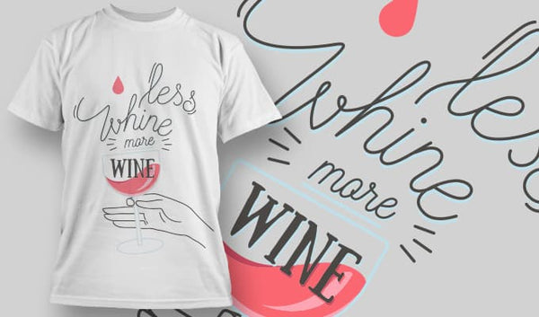 Less Whine more Wine - T-Shirt - Shirto.nl