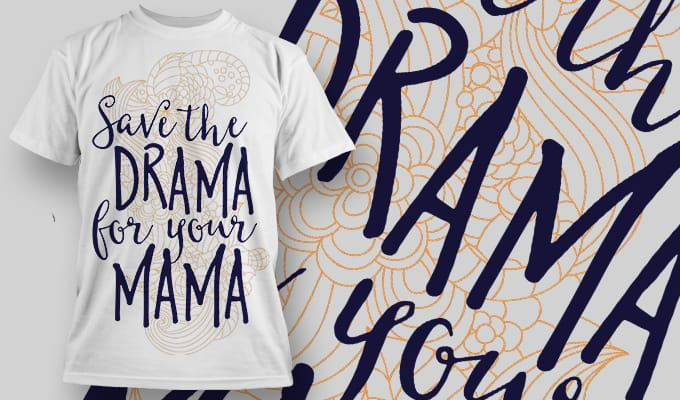 Save the Drama for your Mama - T-Shirt - Shirto.nl