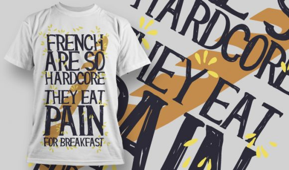 French eat Pain for breakfast - T-Shirt - Shirto.nl