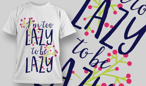 I'm too lazy to be lazy - T-Shirt - Shirto.nl