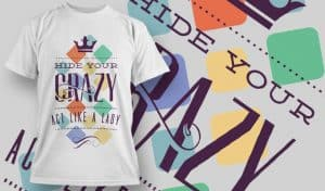 Hide your crazy act like a Lady - T-Shirt - Shirto.nl