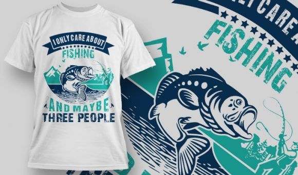 I only care about Fishing and Maybe Three People - T-Shirt - Shirto.nl