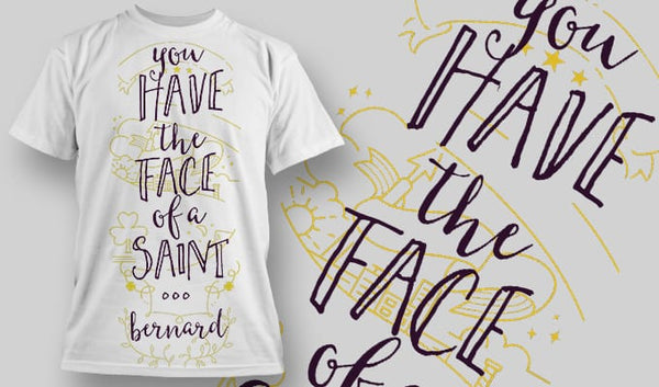 You have the face of a Saint . . . Bernard - T-Shirt - Shirto.nl