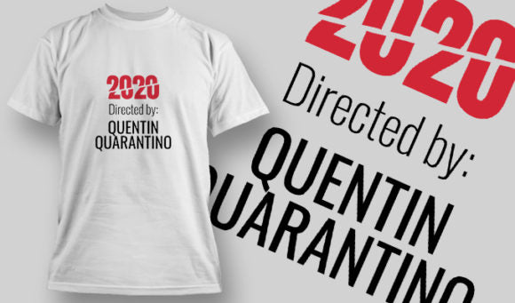 2020 Directed by Quentin Quarantino T-Shirt - Omega Design