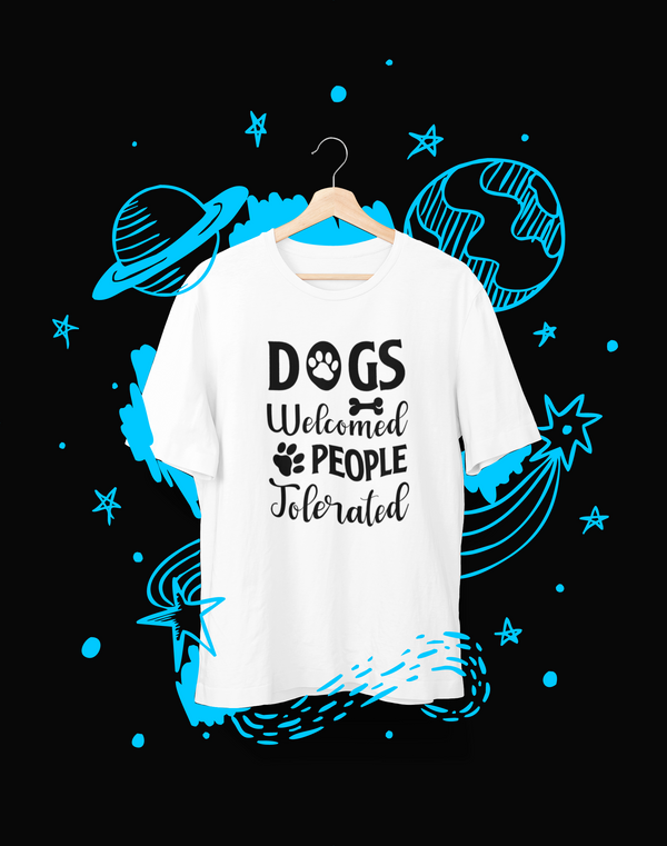 Dogs Welcomed People Tolerated - T-Shirt - Shirto.nl
