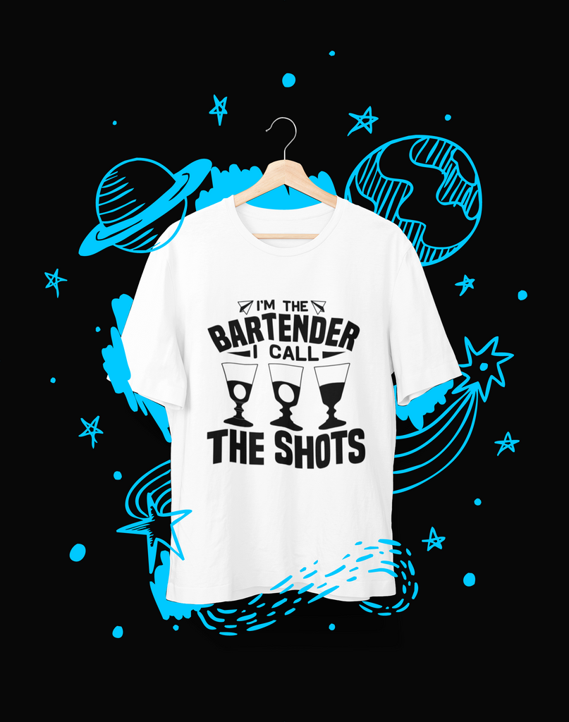 I'm the bartender I call the shots - T-Shirt - Shirto.nl
