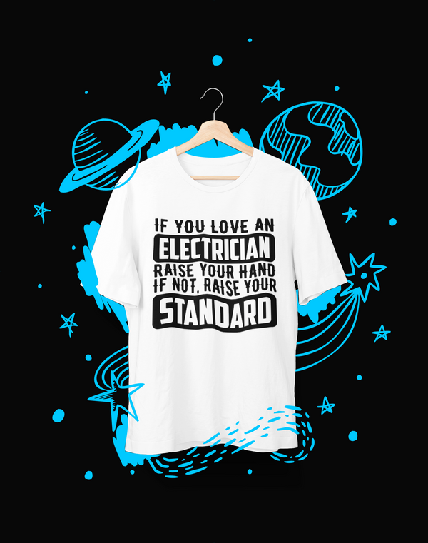 If you love an electrician - T-Shirt - Shirto.nl