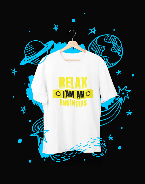 Relax I am an Engineers - T-Shirt - Shirto.nl