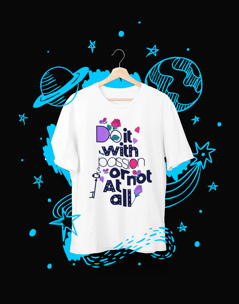 Do It With Passion Or Not At All - T-Shirt - Shirto.nl