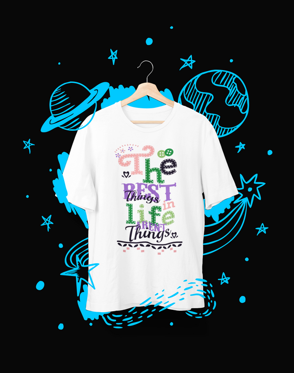 The Best Things in Life Aren't Things - T-Shirt - Shirto.nl