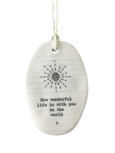 Load image into Gallery viewer, East of India - Hanging Oval Pebble - How Wonderful Life Is