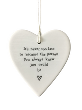Load image into Gallery viewer, East of India Hanging Porcelain Heart - It's Never Too Late