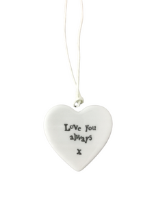 East of India Hanging Small Porcelain Heart - Love You Always
