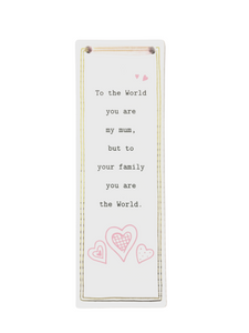 Thoughtful Words Long Rectangular Plaque - To The World (Mum)