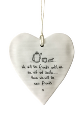 Load image into Gallery viewer, East of India Hanging Porcelain Heart - We Will Be Friends