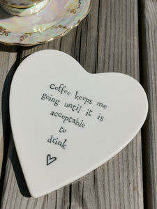 East of India - Porcelain Heart Coaster - Coffee Keeps Me Going