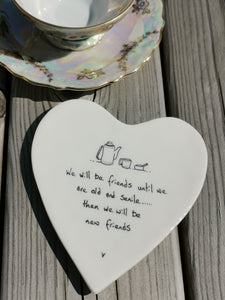 East of India - Porcelain Heart Coaster - We Will Be Friends Until