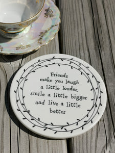East of India - Porcelain Round Leaf Coaster - Friends Make You Laugh