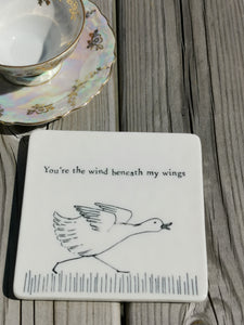 East of India - Porcelain Square Duck Coaster - You're The Wind Beneath