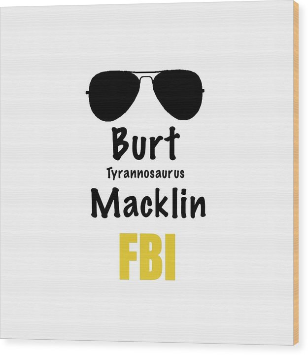 Burt Macklin Fbi - Pawnee Has Never Been In Better Hands. - Wood Print
