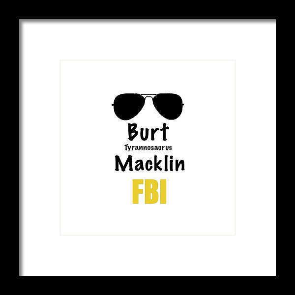 Burt Macklin Fbi - Pawnee Has Never Been In Better Hands. - Framed Print