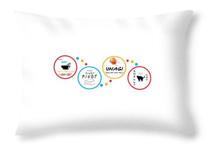 Friends Pivot, Unagi, Smelly Cat, Mmm Soup.   - Throw Pillow