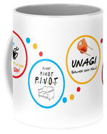 Friends Pivot, Unagi, Smelly Cat, Mmm Soup.   - Mug