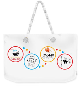 Friends Pivot, Unagi, Smelly Cat, Mmm Soup.   - Weekender Tote Bag