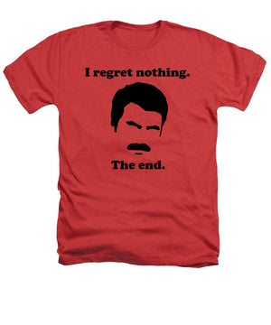 I Regret Nothing.  The End.  Ron Swanson. - Heathers T-Shirt