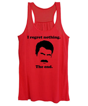 I Regret Nothing.  The End.  Ron Swanson. - Women's Tank Top