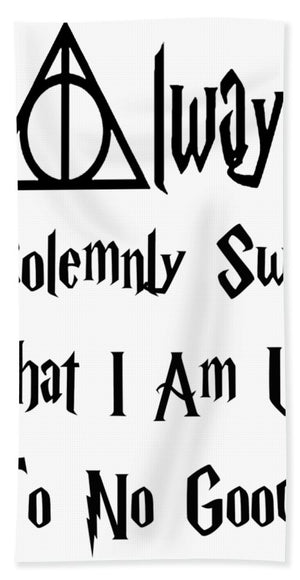 I Solemnly Swear That I Am Up To No Good.  Potter Always Symbol. - Bath Towel