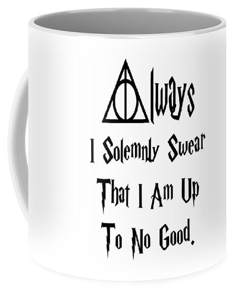 I Solemnly Swear That I Am Up To No Good.  Potter Always Symbol. - Mug