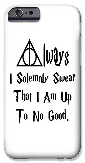 I Solemnly Swear That I Am Up To No Good.  Potter Always Symbol. - Phone Case