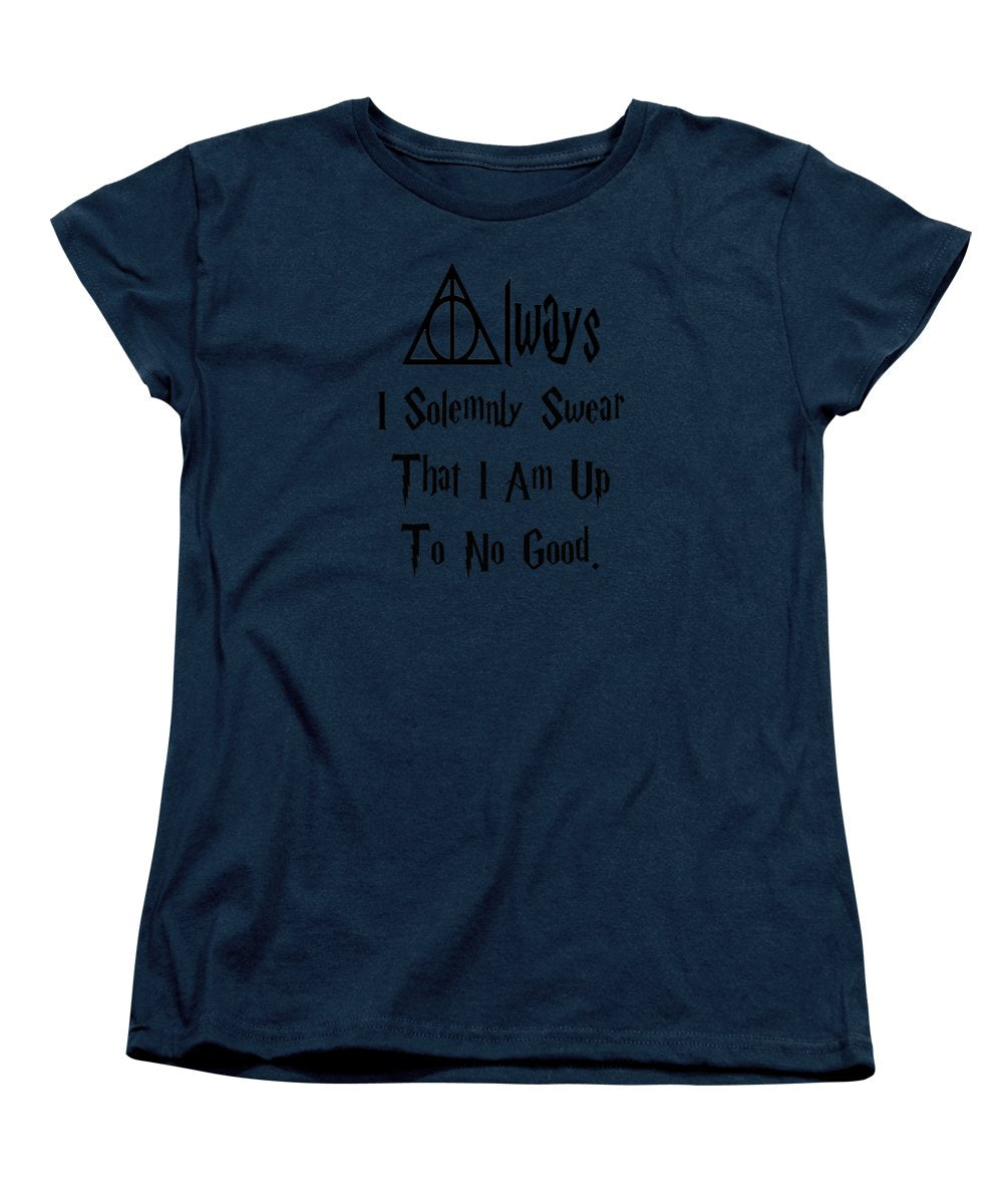 I Solemnly Swear That I Am Up To No Good.  Potter Always Symbol. - Women's T-Shirt (Standard Fit)