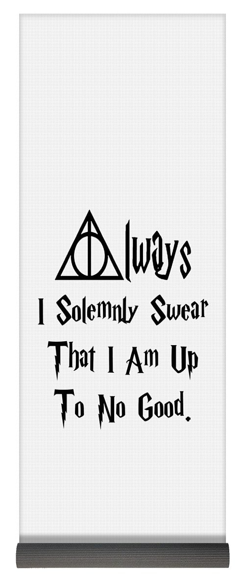 I Solemnly Swear That I Am Up To No Good.  Potter Always Symbol. - Yoga Mat