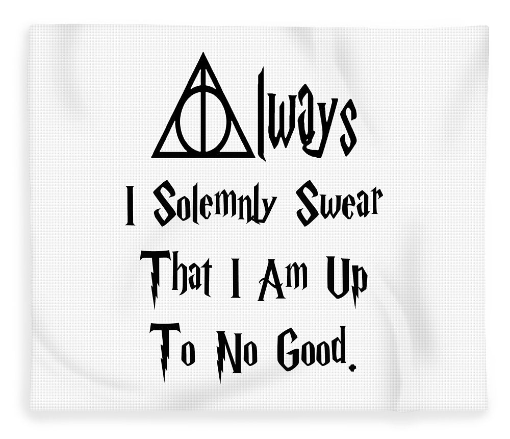I Solemnly Swear That I Am Up To No Good.  Potter Always Symbol. - Blanket