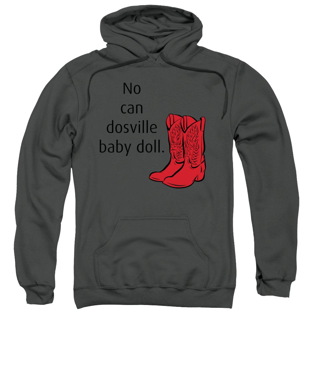 No Can Dosville Baby Doll, Himym. - Sweatshirt